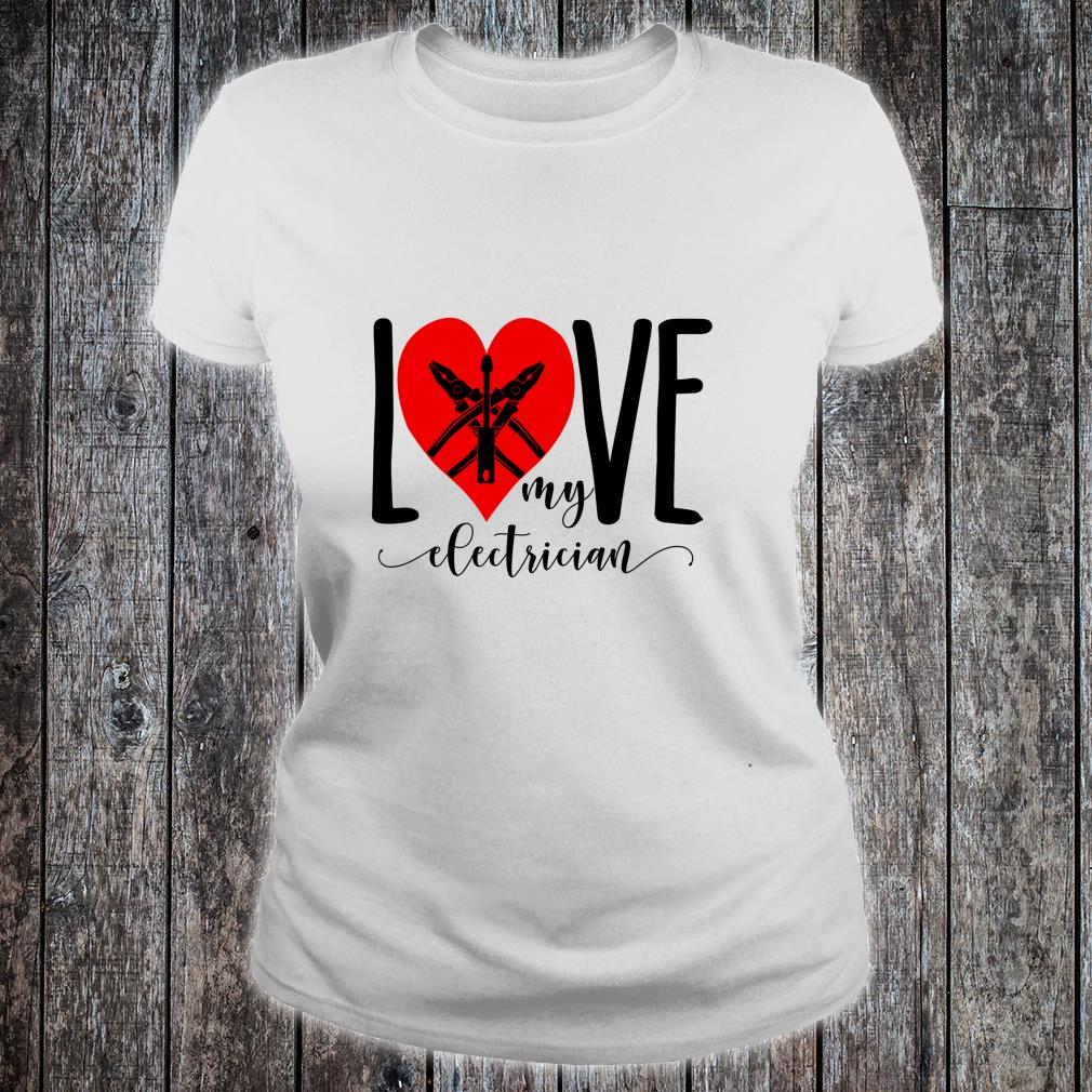 I Love My Electrician For Electrician Wife Shirt ladies tee
