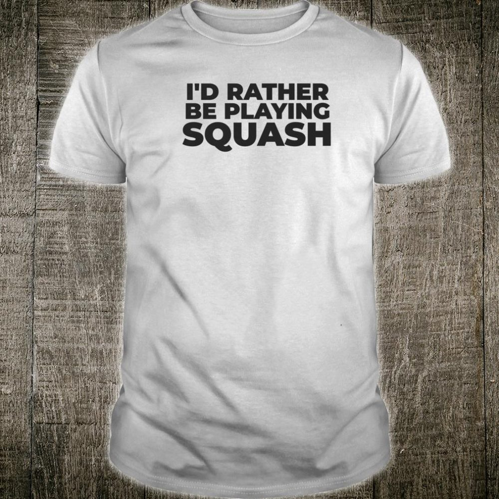 I'd Rather Be Playing Squash Jersey Shirt