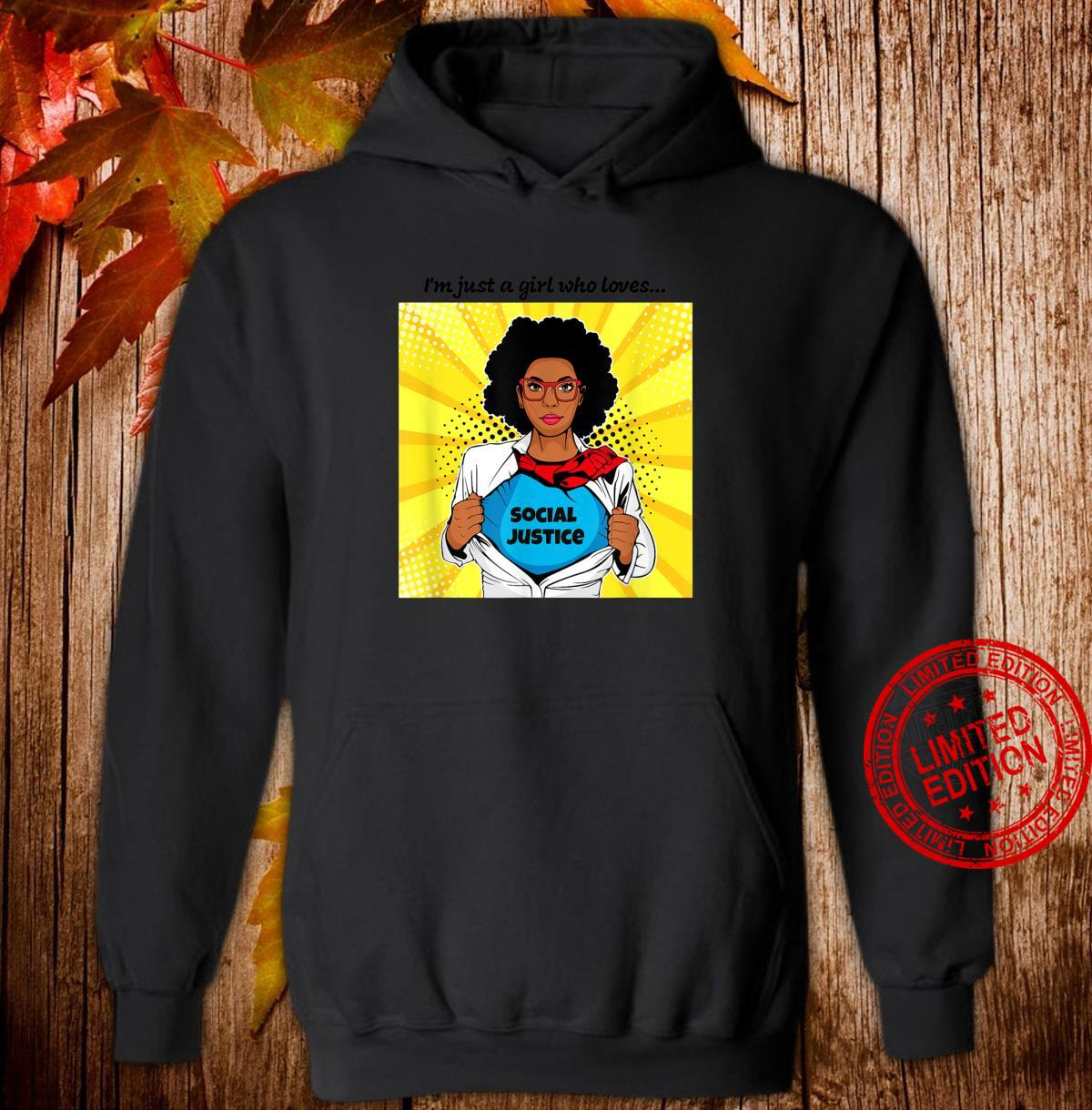 I'm Just a Girl Who Loves Social Justice Shirt hoodie