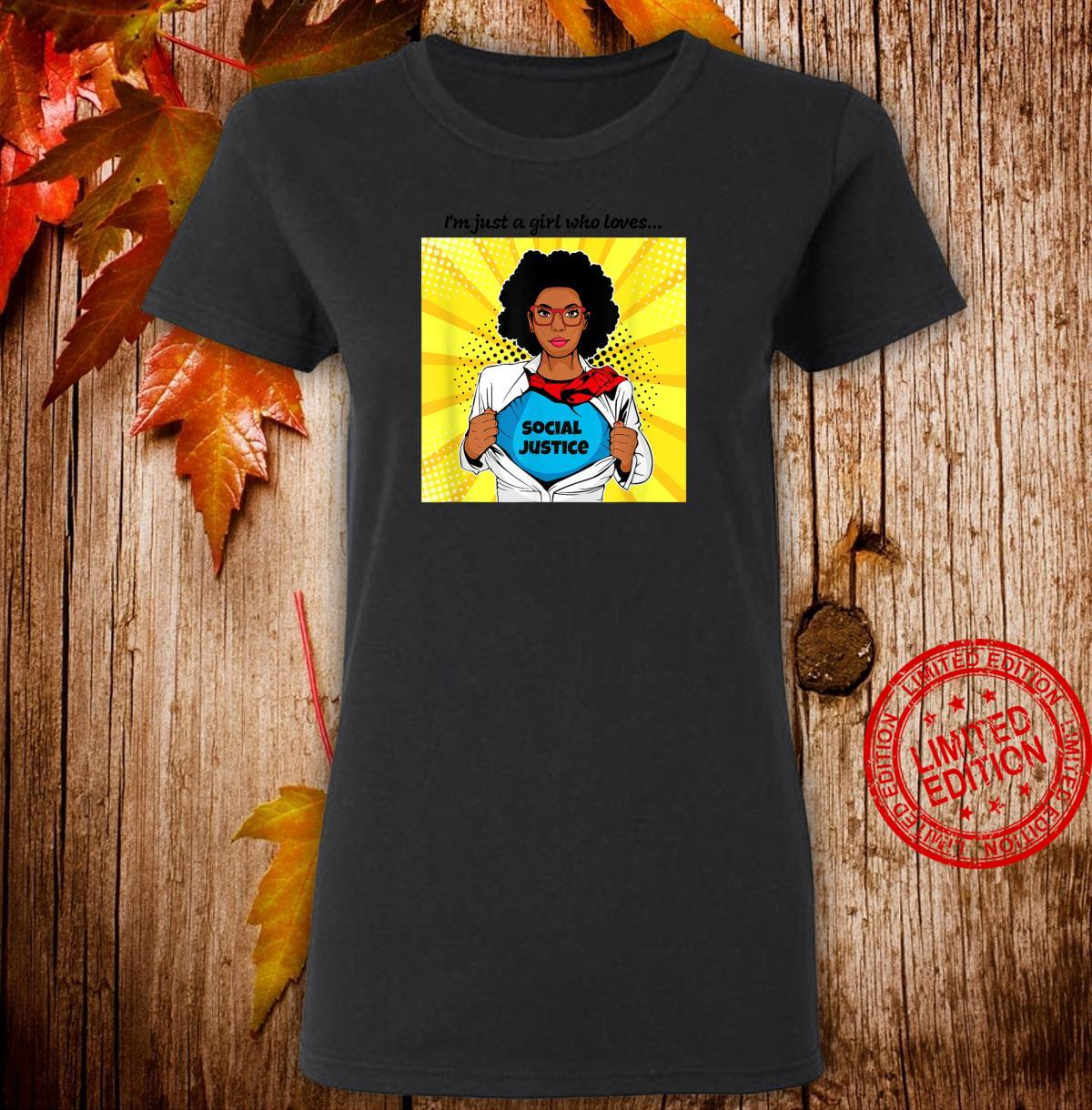 I'm Just a Girl Who Loves Social Justice Shirt ladies tee