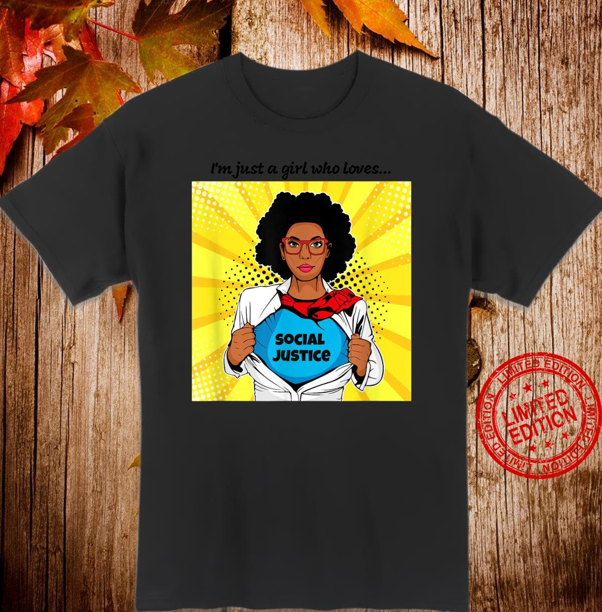 I'm Just a Girl Who Loves Social Justice Shirt