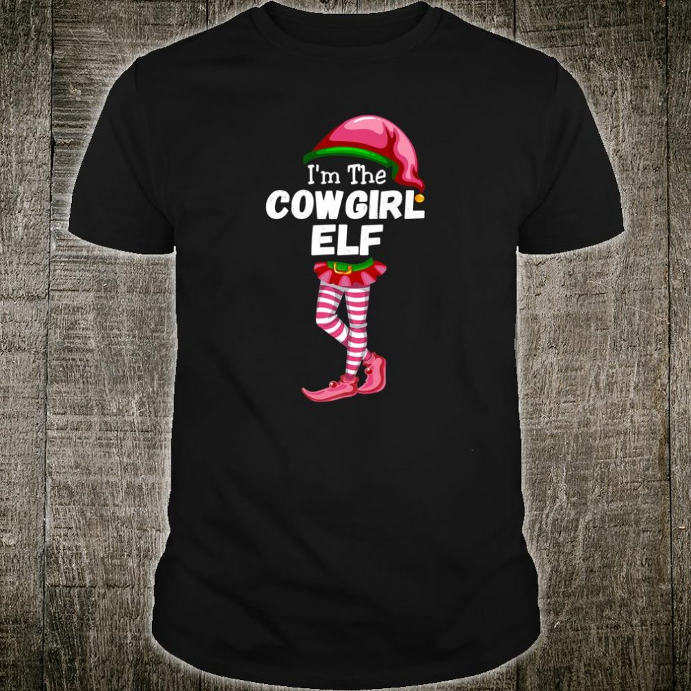 I'm The Cowgirl Elf Matching Christmas Costume Shirt