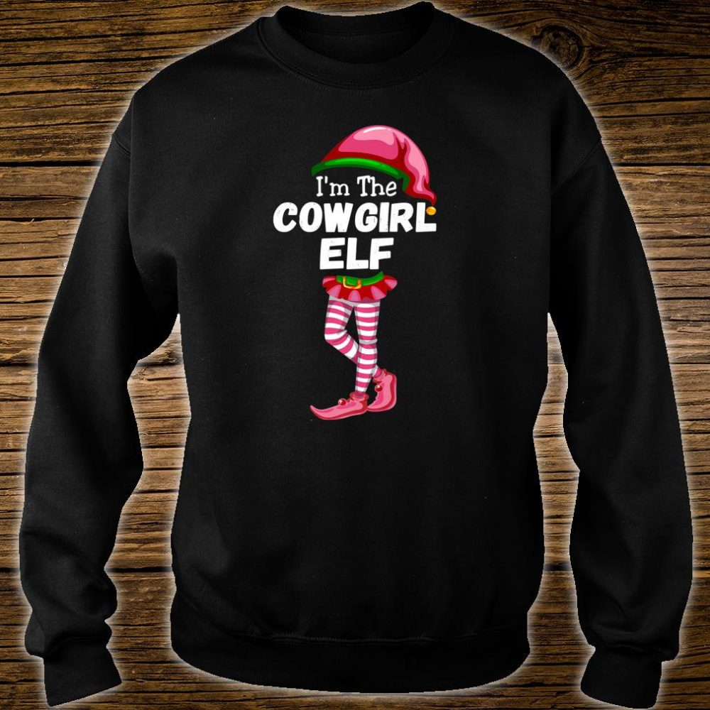 I'm The Cowgirl Elf Matching Christmas Costume Shirt sweater