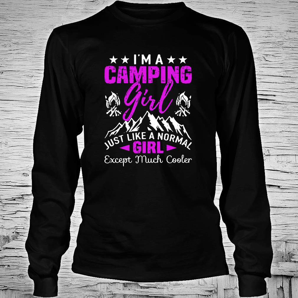 I'm a cool camping girl just like a normal girl except much cooler shirt Long sleeved