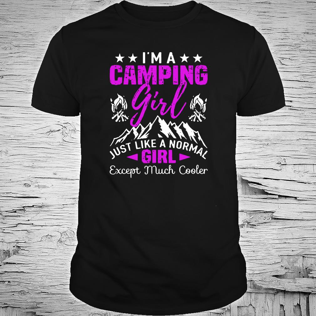 I'm a cool camping girl just like a normal girl except much cooler shirt