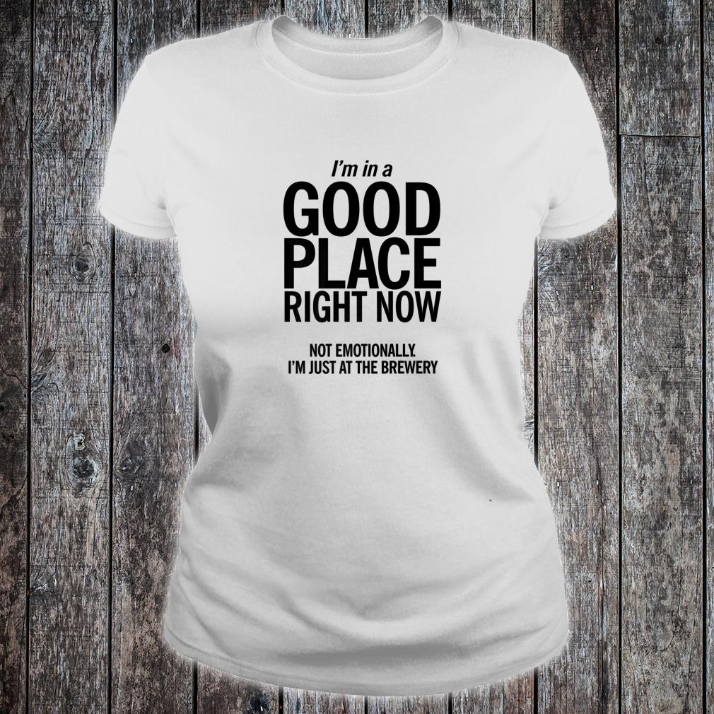 In A Good Place Brewery Shirt Unique Craft Beer Shirt ladies tee