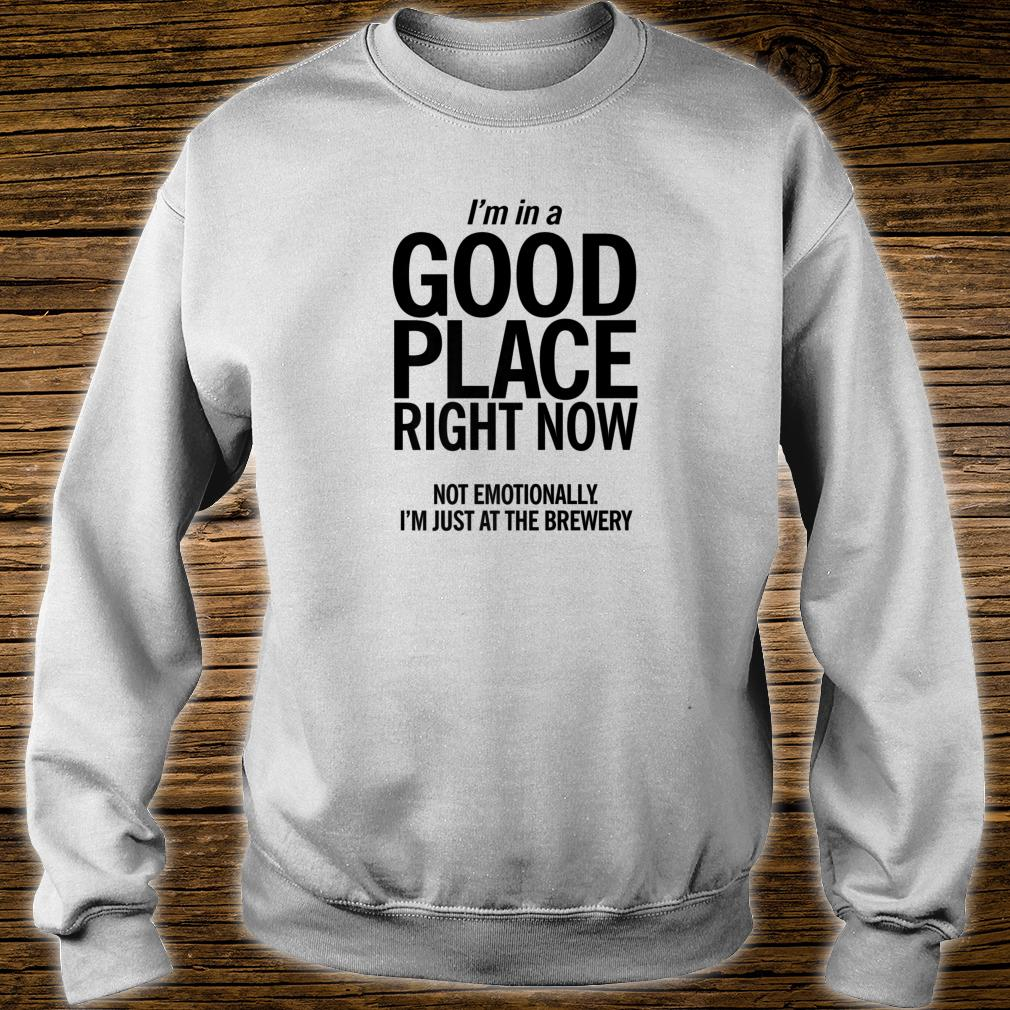 In A Good Place Brewery Shirt Unique Craft Beer Shirt sweater