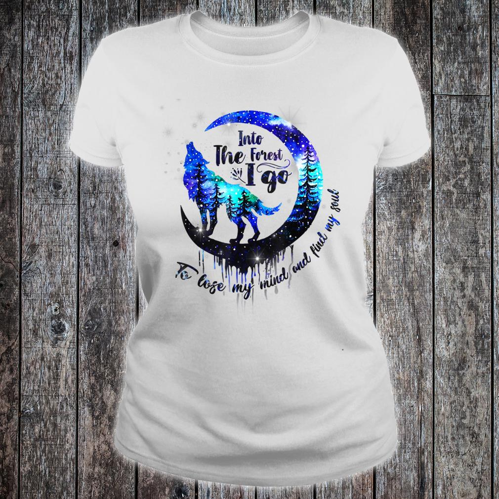 Into The est I Go To Lose My Mind & Find My Soul Camping Shirt ladies tee