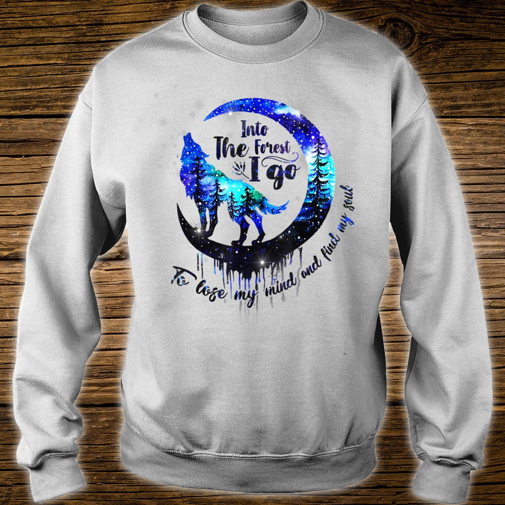 Into The est I Go To Lose My Mind & Find My Soul Camping Shirt sweater