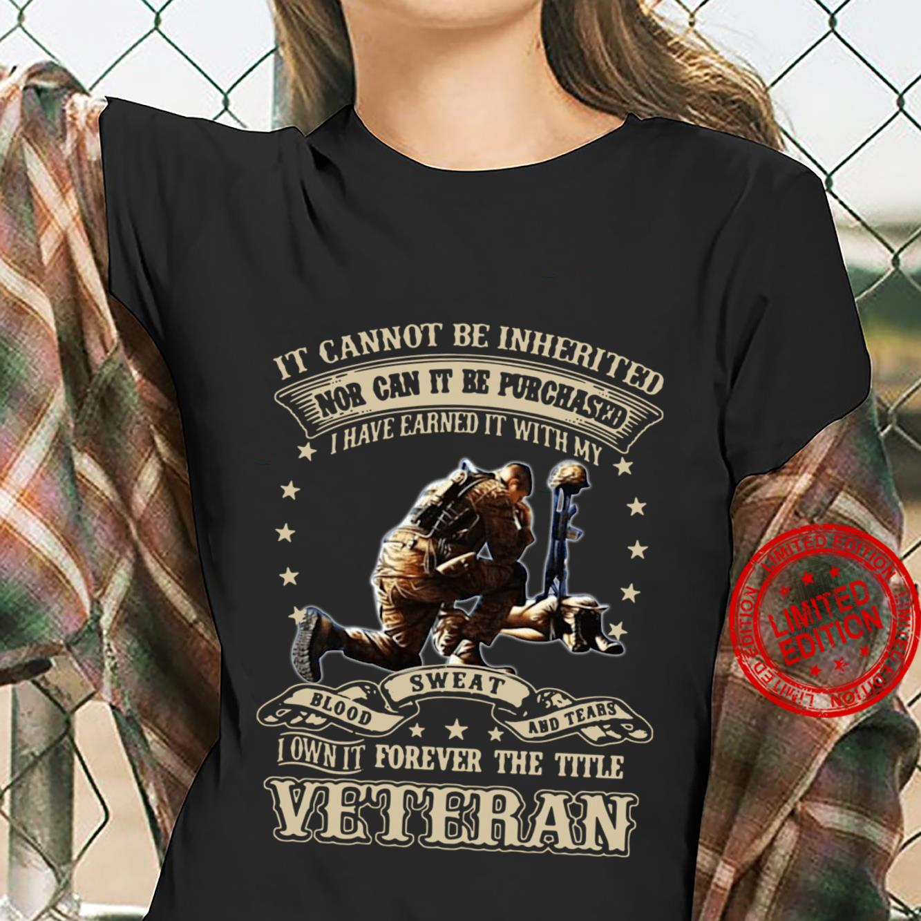 It cannot be inherited nor can it be purchased I have earned it shirt ladies tee