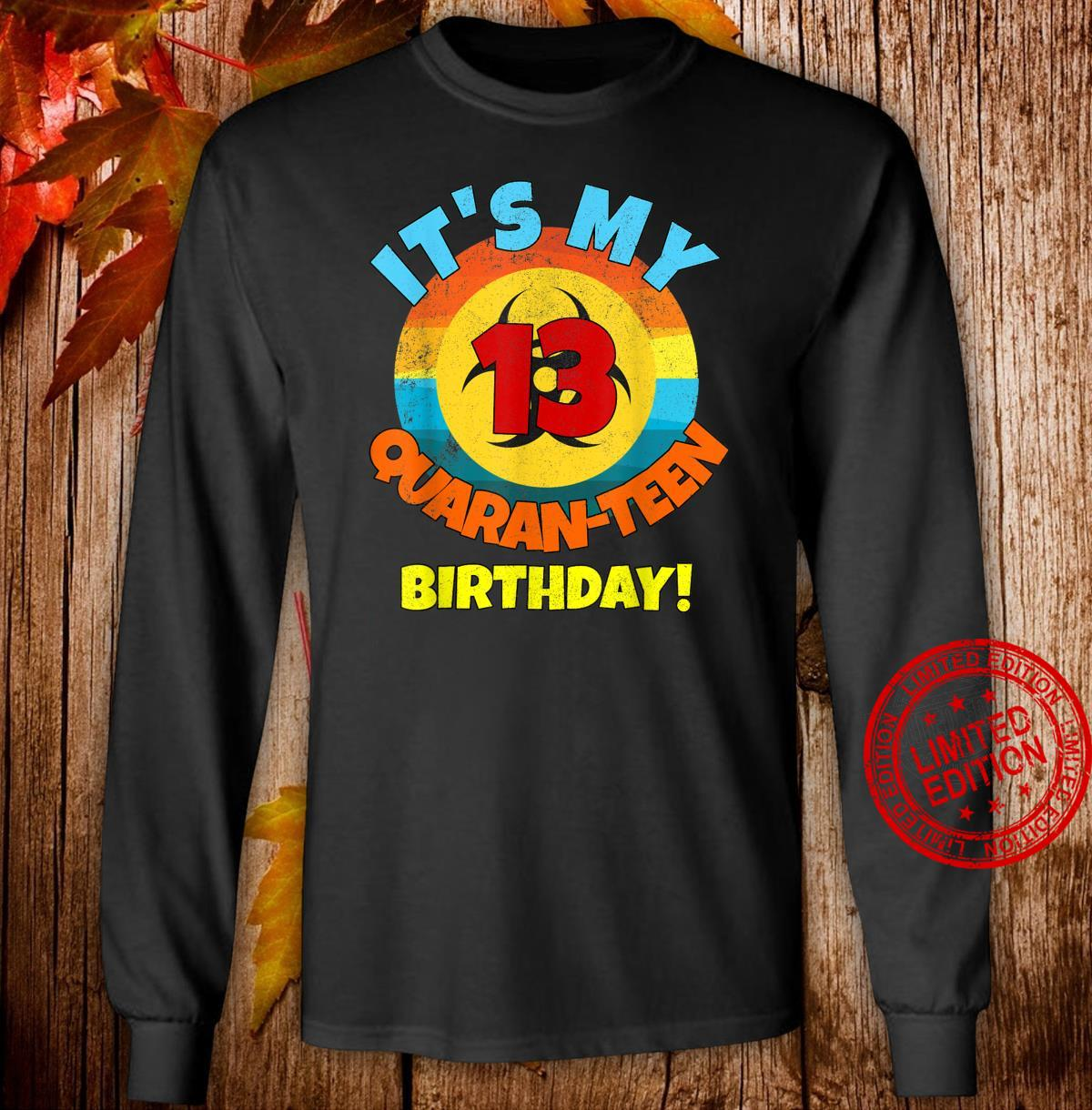 It's My QuaranTEEN 13th Birthday & Girlsnager Shirt long sleeved