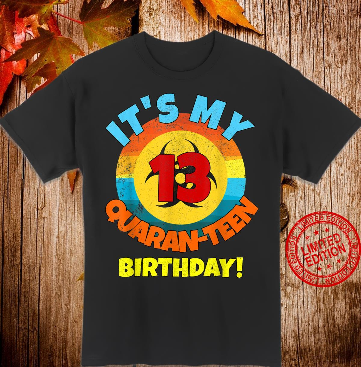 It's My QuaranTEEN 13th Birthday & Girlsnager Shirt