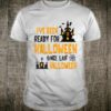 I've Been Ready For Halloween Since Last Tomb Shirt