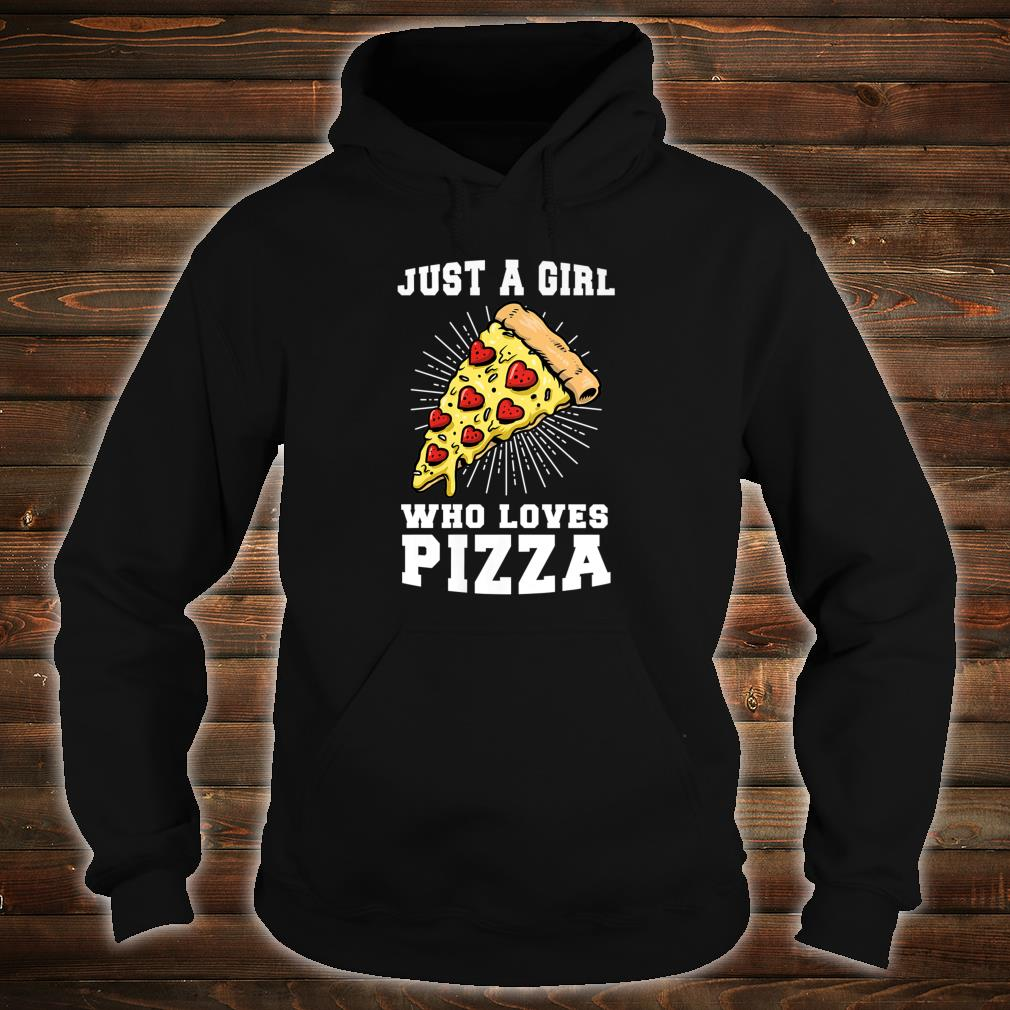 Just a girl who loves Pizza Outfits Shirt hoodie