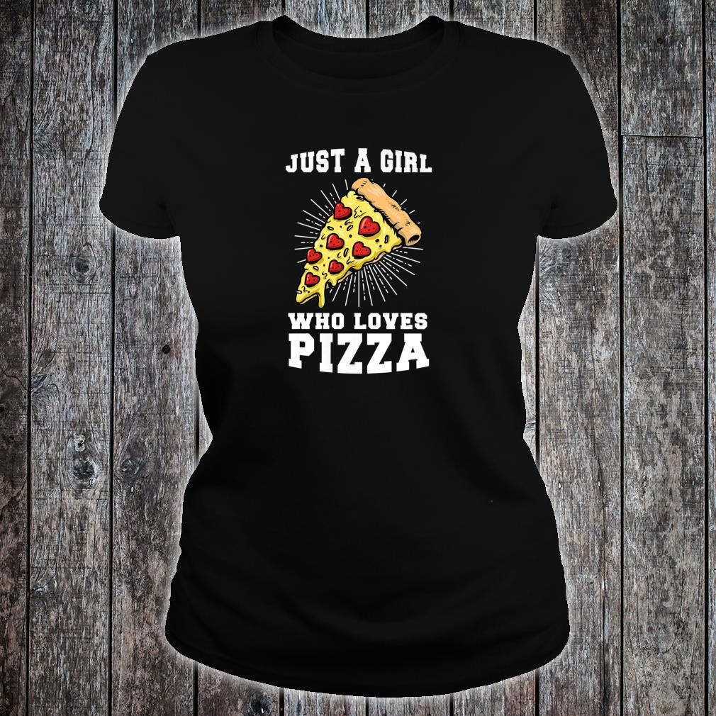 Just a girl who loves Pizza Outfits Shirt ladies tee