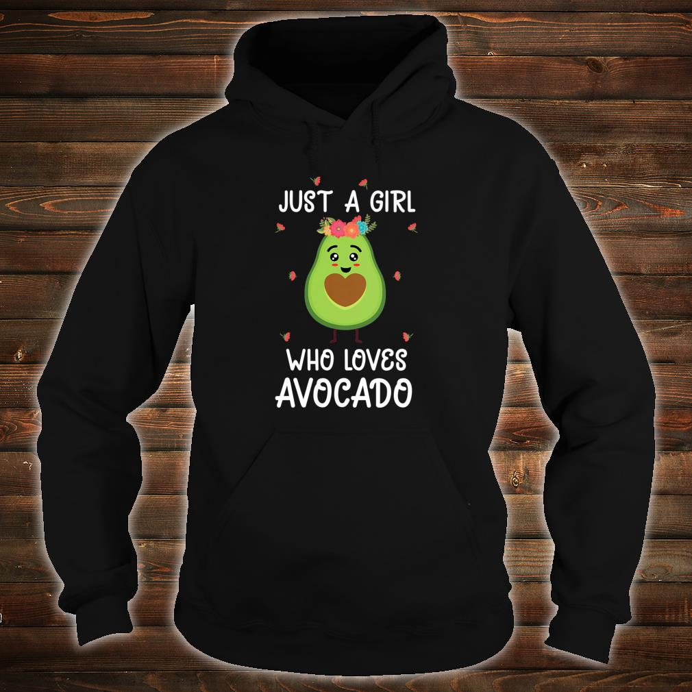 Just a girl who loves avocado outfits Shirt hoodie