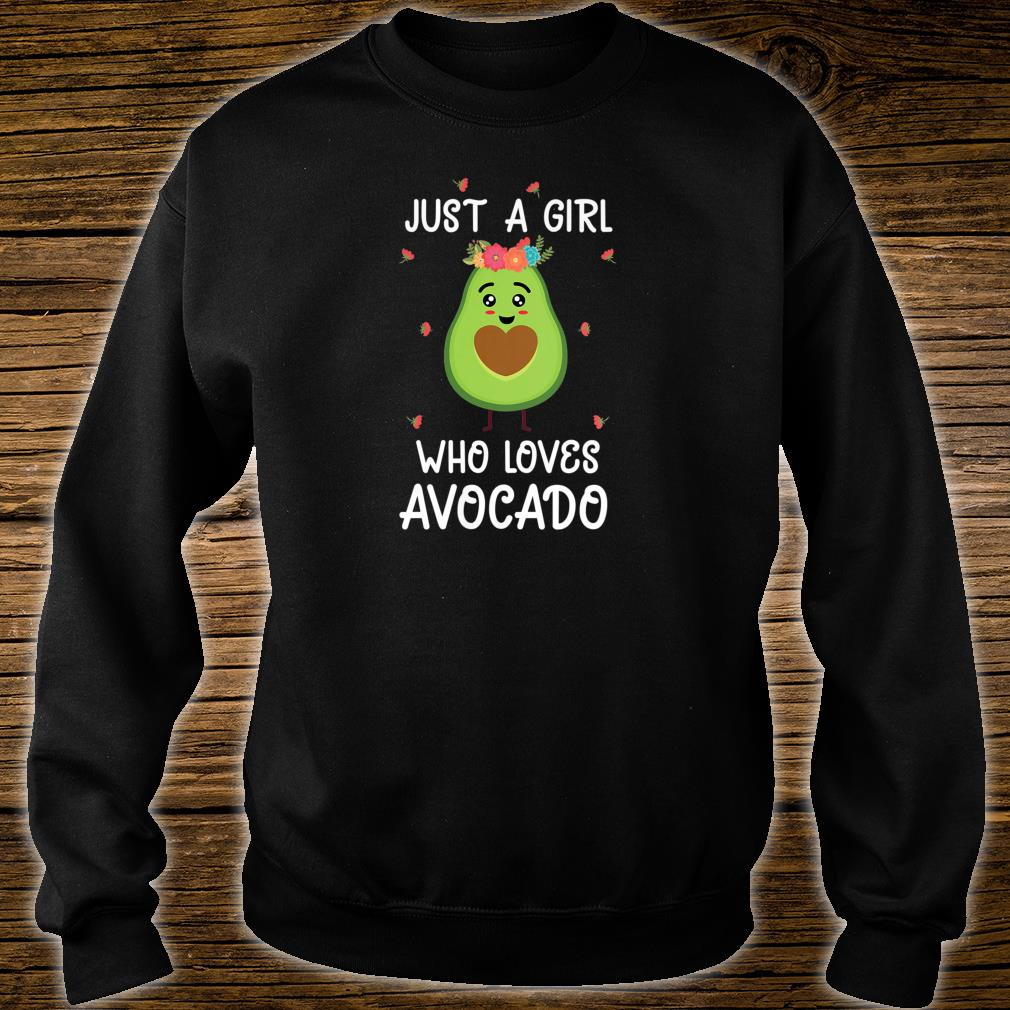 Just a girl who loves avocado outfits Shirt sweater