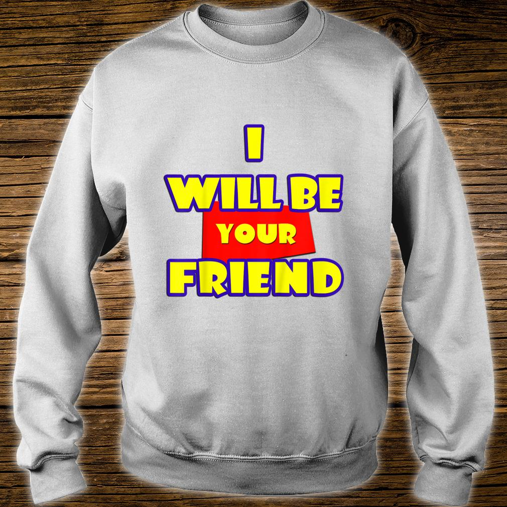 Kids I Will Be Your Friend Back to School Shirt sweater