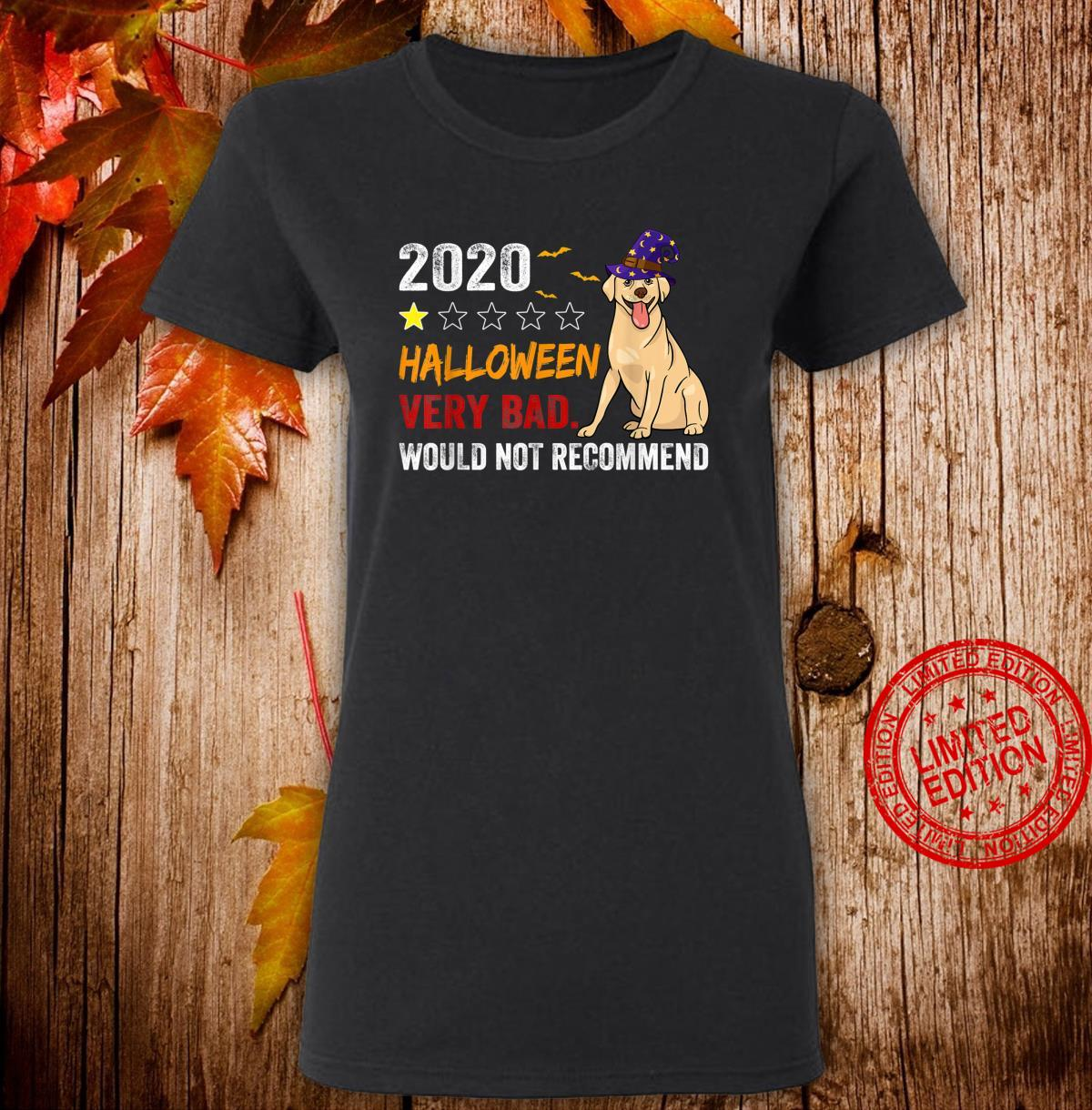 Labrador Halloween 2020 Very Bad Would Not Recommend 1 Star Shirt ladies tee