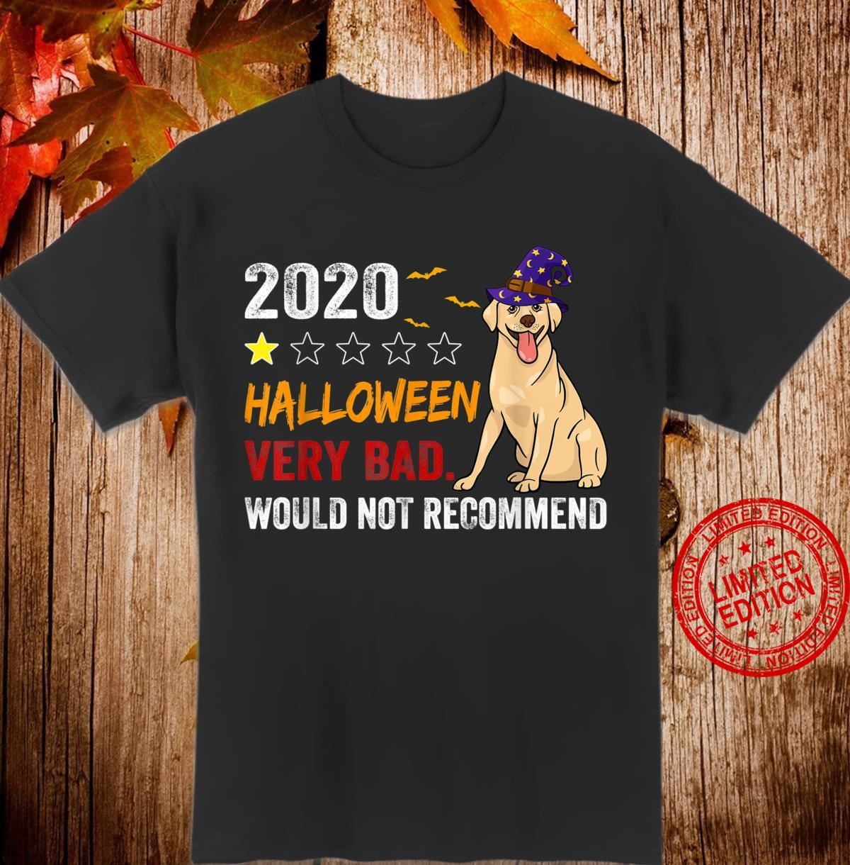 Labrador Halloween 2020 Very Bad Would Not Recommend 1 Star Shirt