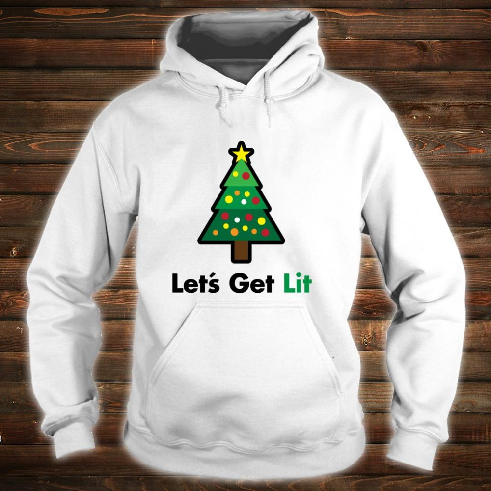 Let's Get Lit Christmas Drinking Xmas Lights Shirt hoodie