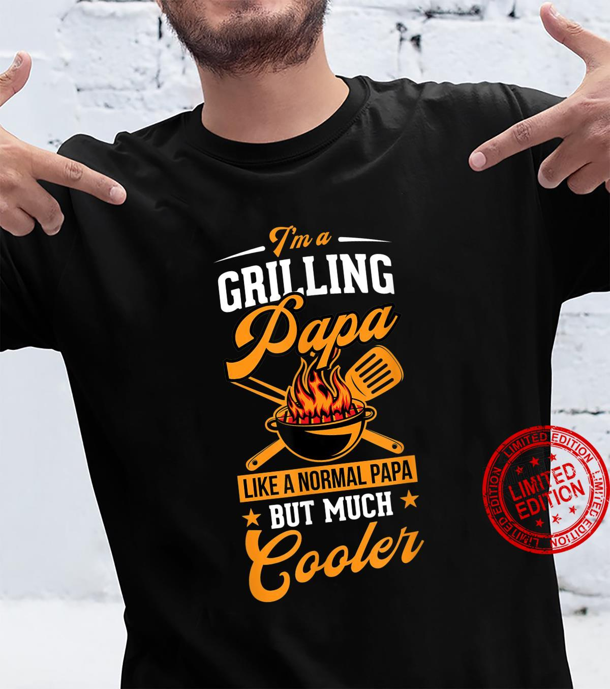 Mens Im a Grilling Papa Like a Normal Papa But Much Cooler Shirt
