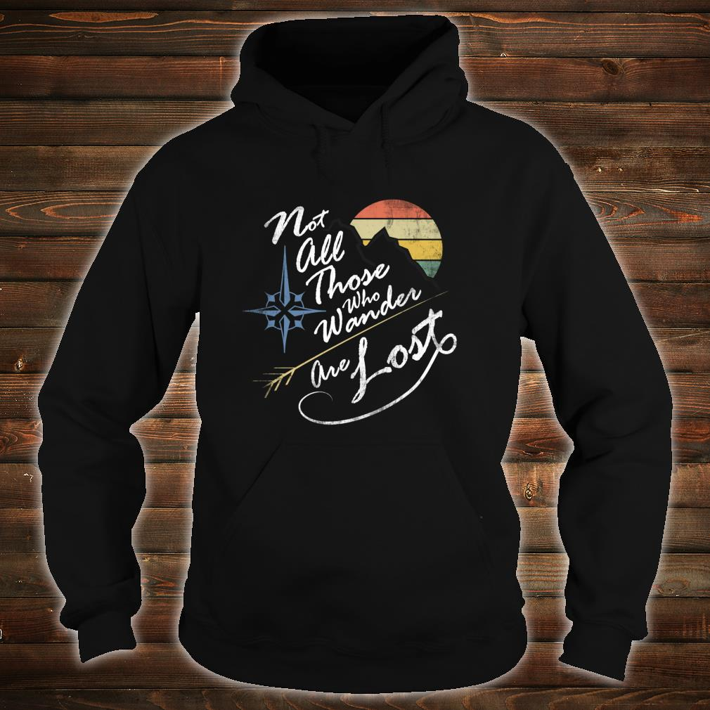 NOT ALL THOSE WHO WANDER ARE LOST VINTAGE WEATHERED Shirt hoodie