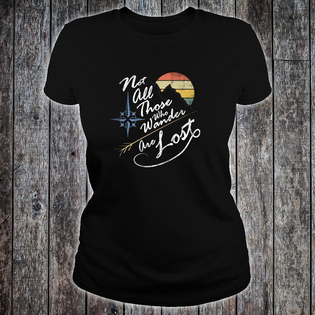 NOT ALL THOSE WHO WANDER ARE LOST VINTAGE WEATHERED Shirt ladies tee