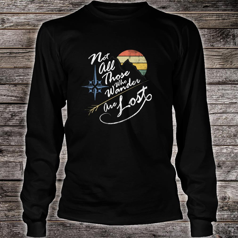 NOT ALL THOSE WHO WANDER ARE LOST VINTAGE WEATHERED Shirt long sleeved
