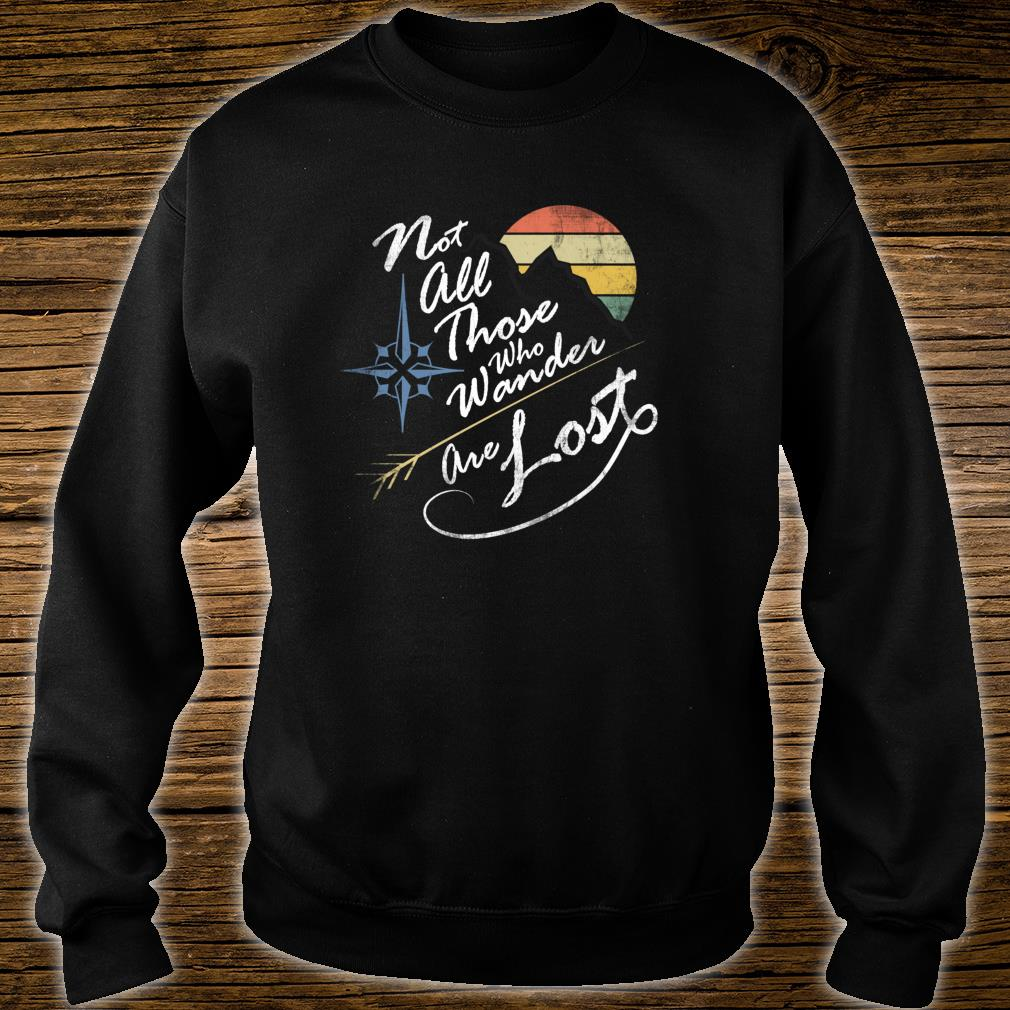 NOT ALL THOSE WHO WANDER ARE LOST VINTAGE WEATHERED Shirt sweater