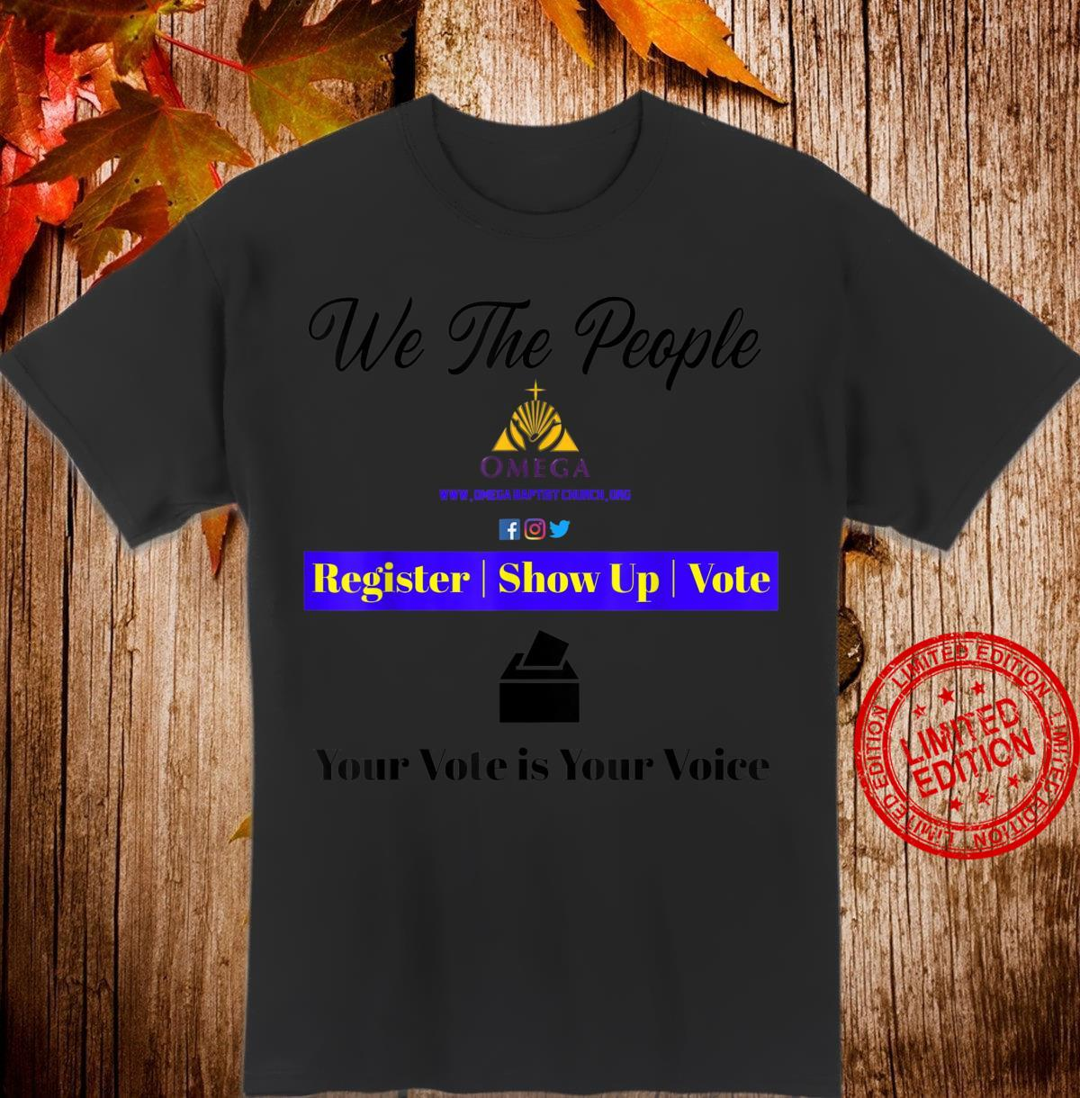 Omega Church We The People Your Vote is Your Voice Shirt