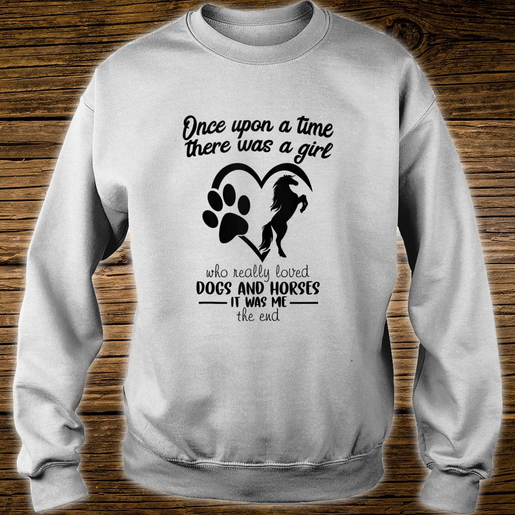 Once Upon A Time Just A Girl Who loves Horses And Dogs Shirt sweater