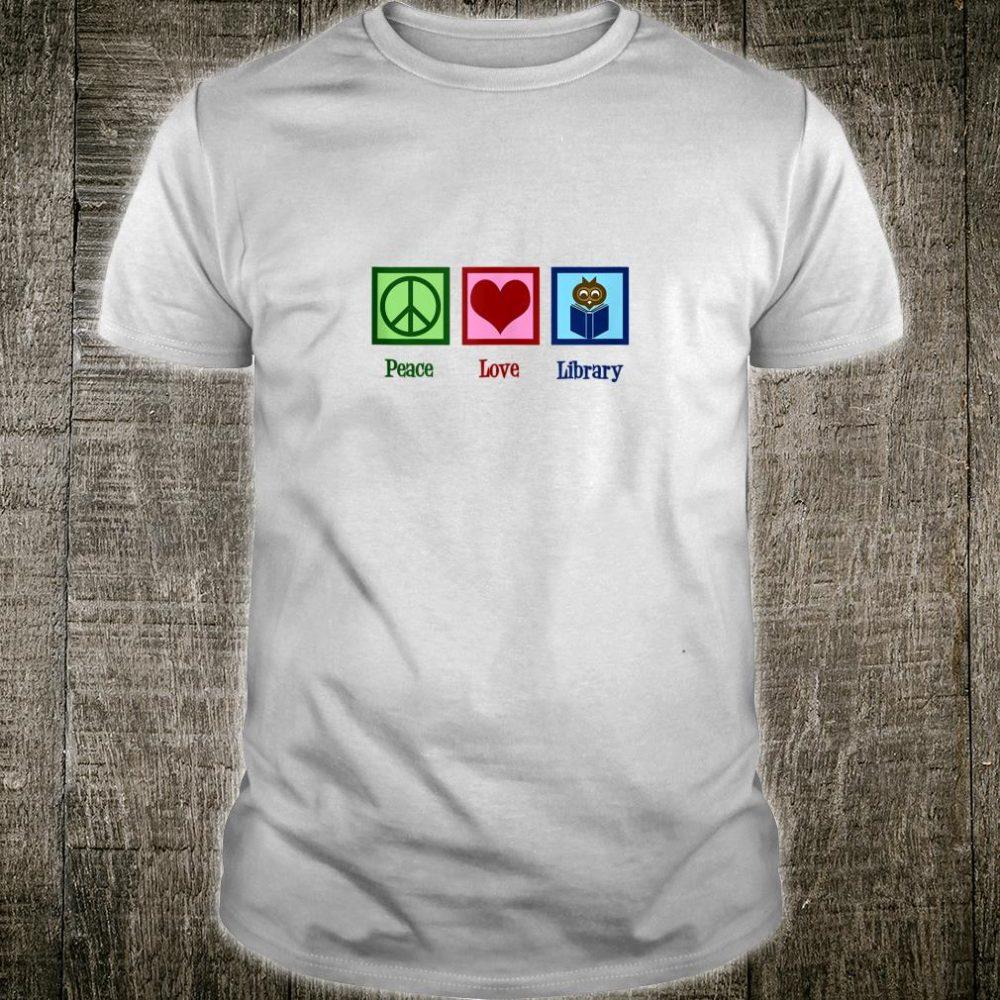 Peace Love Library Cute Librarian Shirt