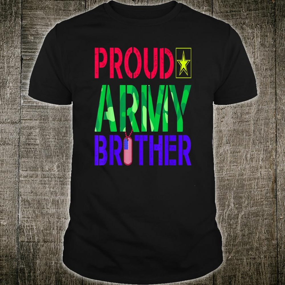 Proud Army Brother Family Member Bro Shirt