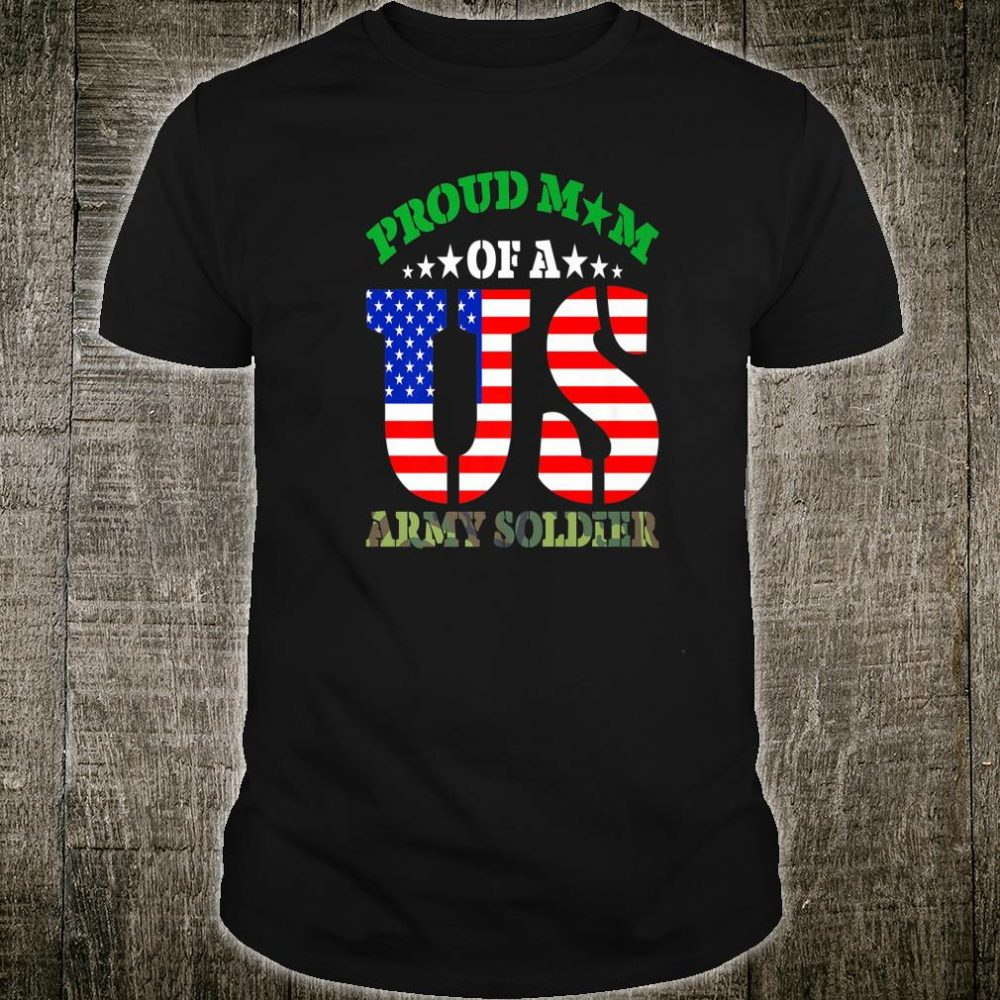 Proud Mom of a US Army Soldier Mother Parent Shirt