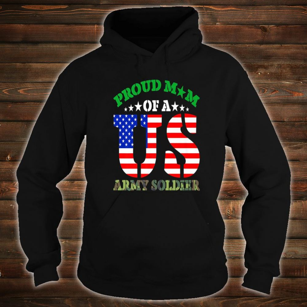 Proud Mom of a US Army Soldier Mother Parent Shirt hoodie
