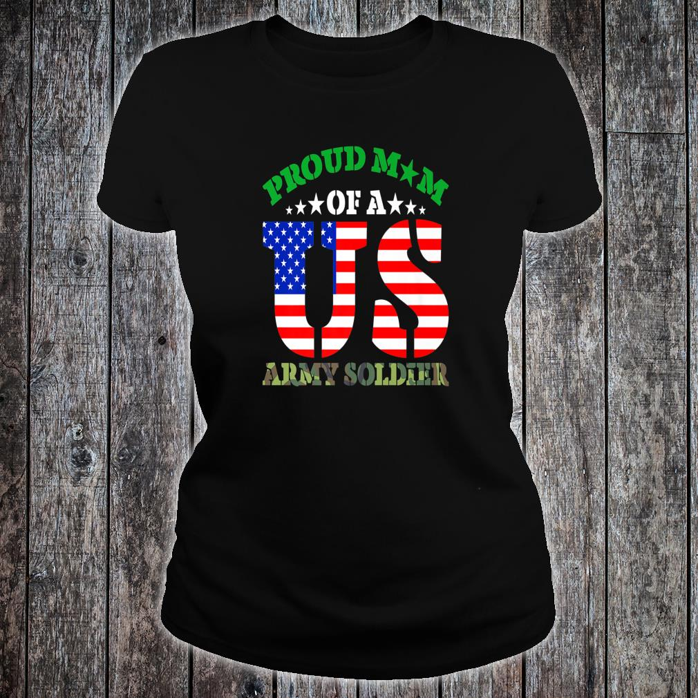 Proud Mom of a US Army Soldier Mother Parent Shirt ladies tee