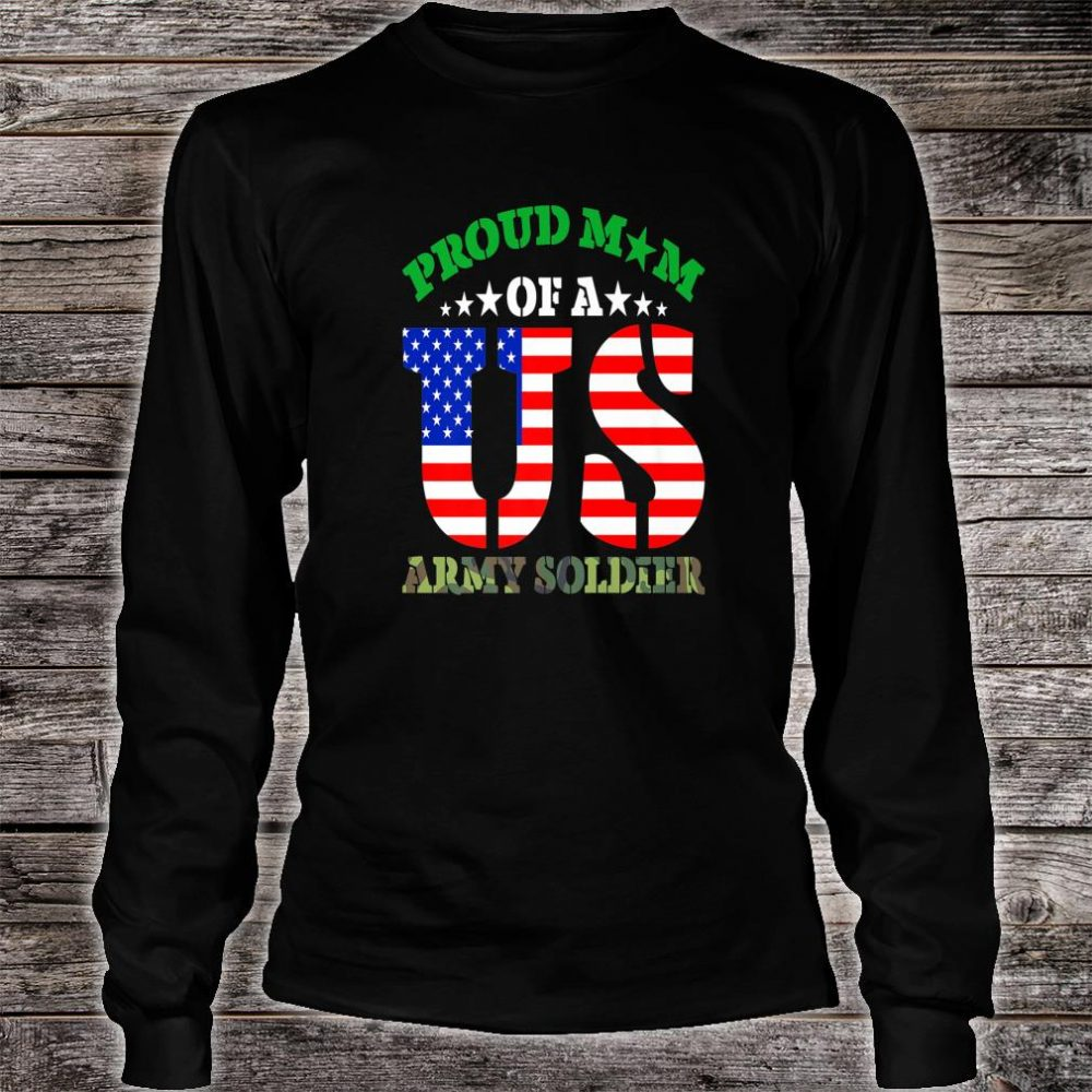 Proud Mom of a US Army Soldier Mother Parent Shirt long sleeved