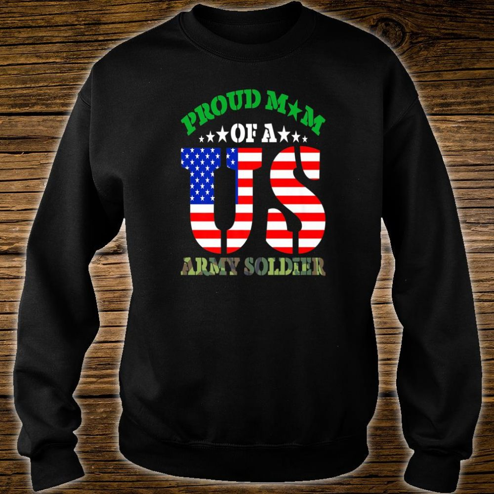Proud Mom of a US Army Soldier Mother Parent Shirt sweater