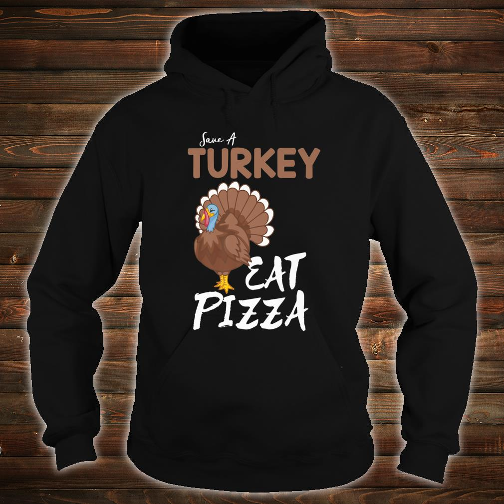 Save A Turkey Eat Pizza Thanksgiving Adult Vegan Shirt hoodie