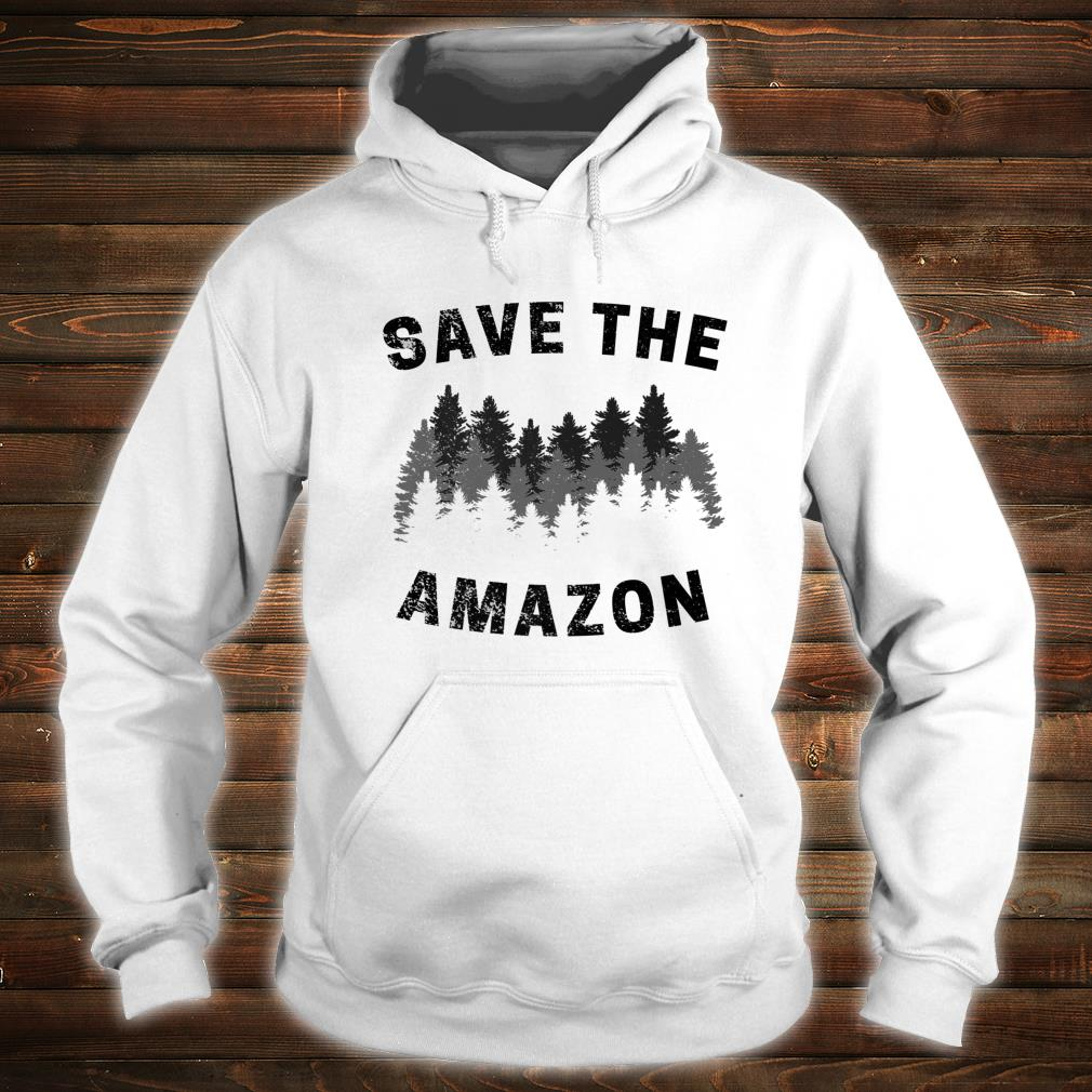 Save The Amazon Rainforest Amazonia  Premium Shirt hoodie