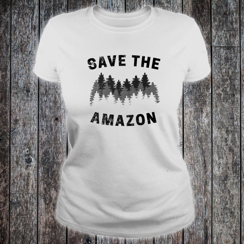 Save The Amazon Rainforest Amazonia Premium Shirt ladies tee