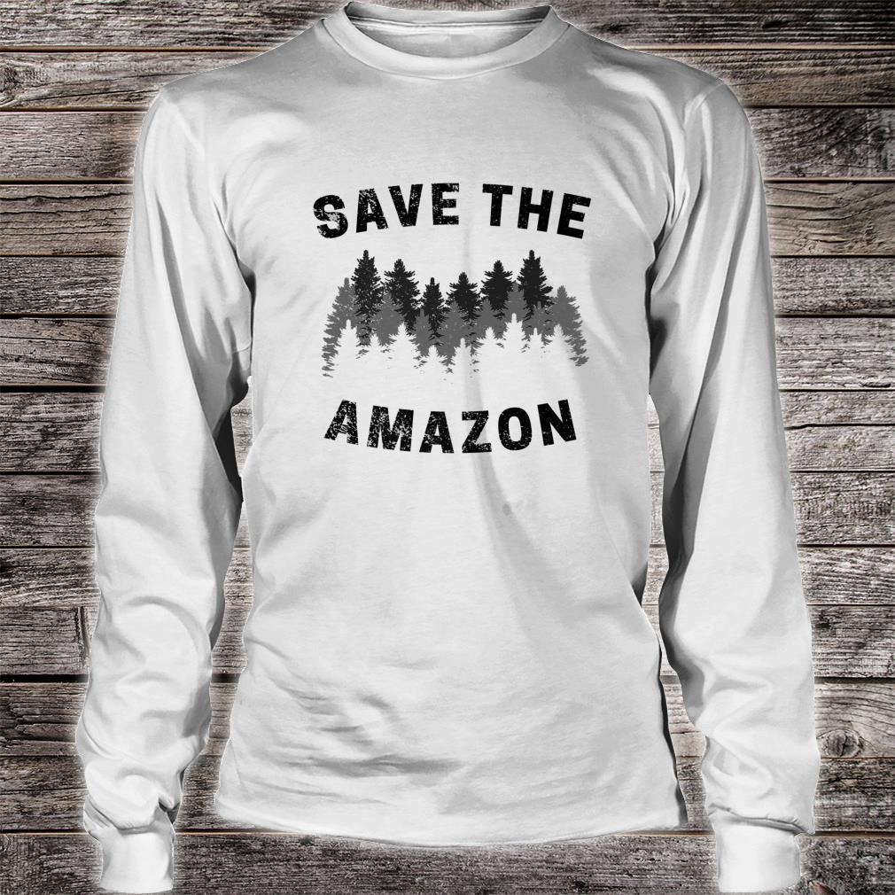 Save The Amazon Rainforest Amazonia  Premium Shirt Long sleeved