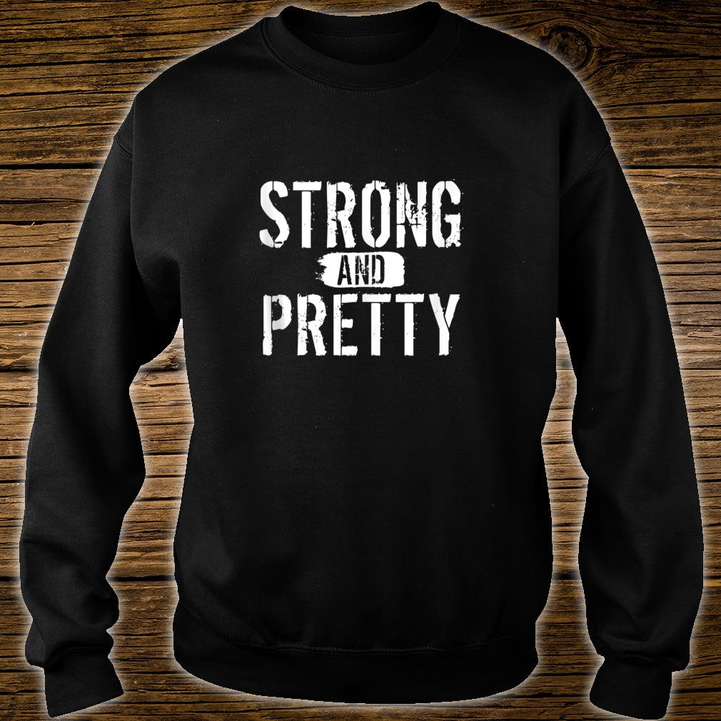Strong and Pretty funny strongman Workout Gym Gift shirt sweater