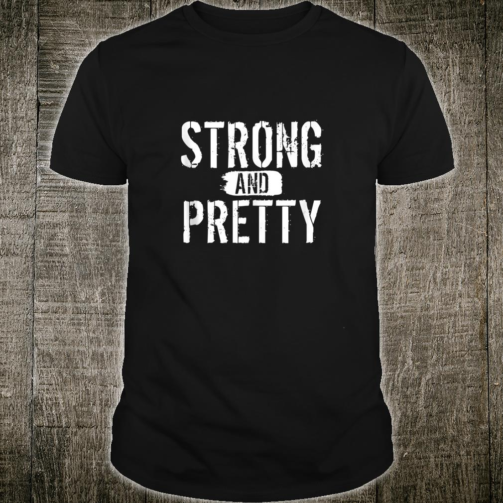 Strong and Pretty funny strongman Workout Gym Gift shirt