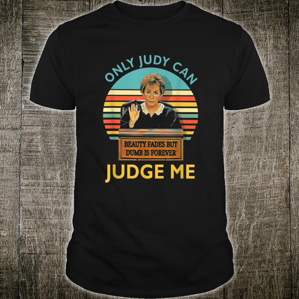 Vintage Only Judy Can Judge Me Shirt