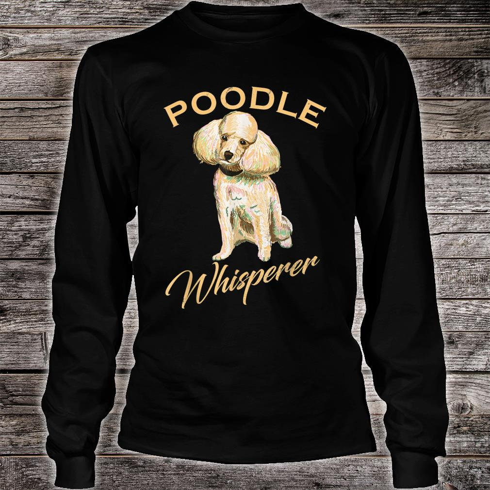Vintage Poodle Whisperer Poodle Dog Shirt long sleeved