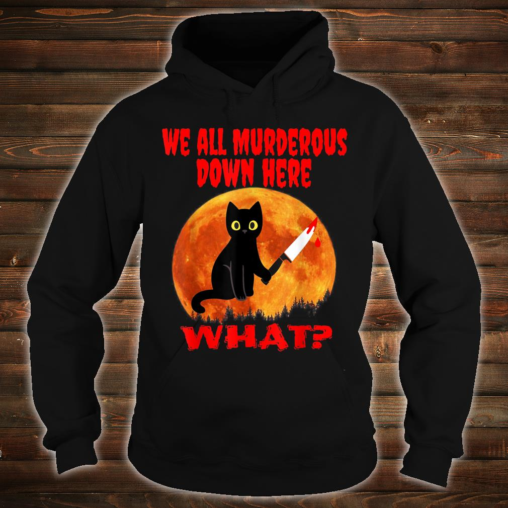 We All Murderous Down Here Cat Kitten With Knife Shirt hoodie