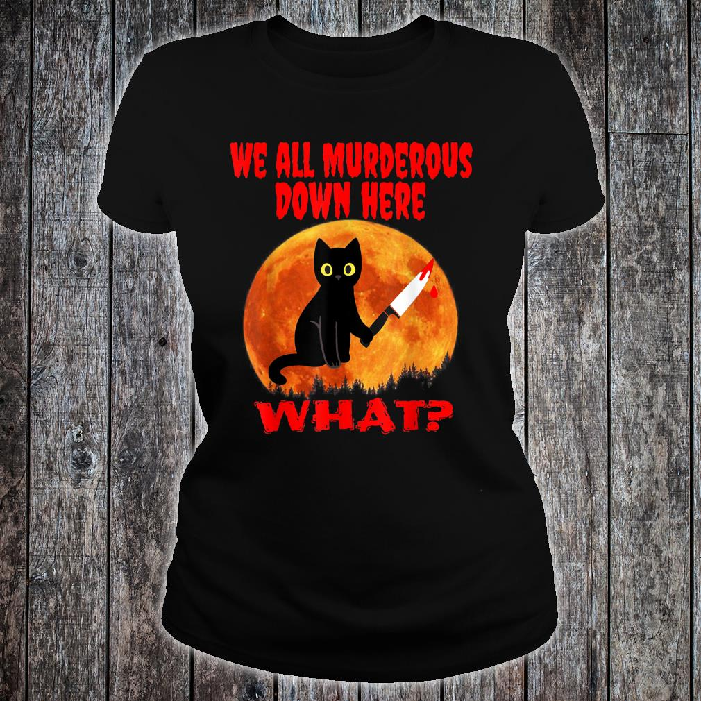 We All Murderous Down Here Cat Kitten With Knife Shirt ladies tee