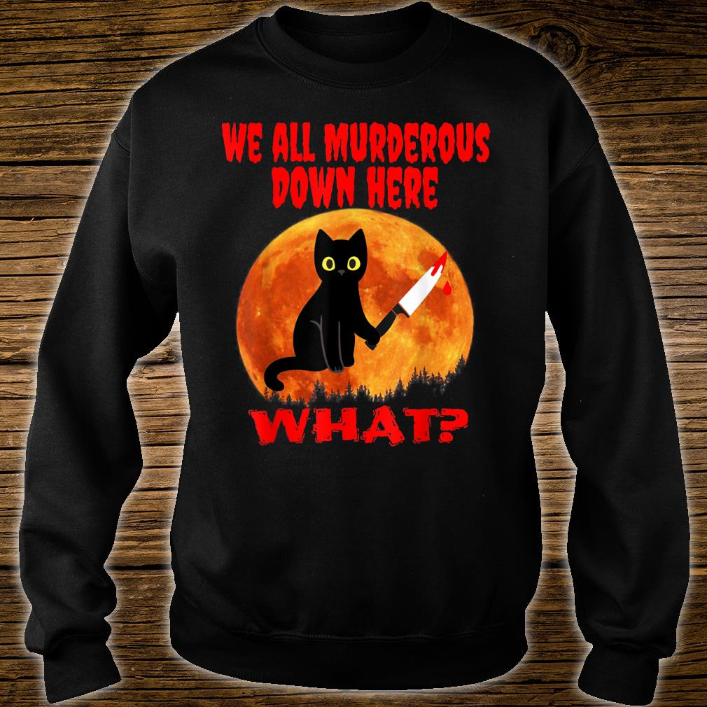 We All Murderous Down Here Cat Kitten With Knife Shirt sweater